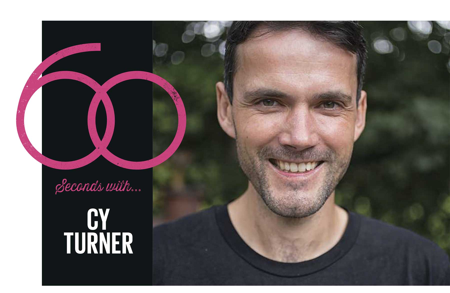 60 Seconds with Cy Turner